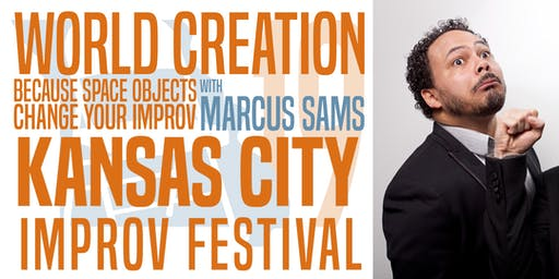 KCIF19 Workshops - World Creations: Because Space Objects Change Your Improv w/ Marcus Sams
