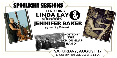 SPOTLIGHT SESSIONS ft Linda Lay and  Jennifer Baker tickets