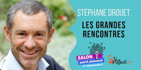 STÉPHANE DROUET: LES GRANDES RENCONTRES. billets