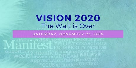 VISION 2020: The Wait is Over tickets