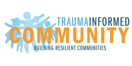 Trauma Informed Community Conference - Building Resilient Communities tickets