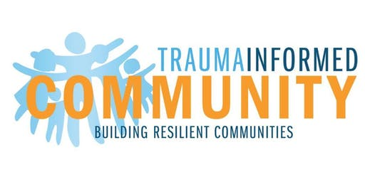 Trauma Informed Community Conference - Building Resilient Communities