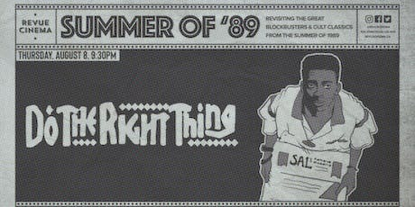 Summer of '89: DO THE RIGHT THING (4K Restoration!) tickets