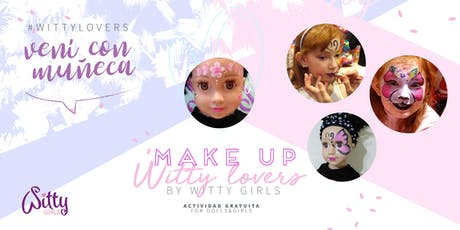 ¡Witty Girls y vos se maquillan! Make Up Witty Lovers entradas