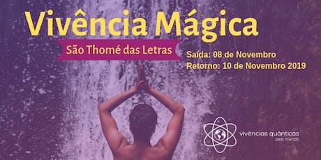 Vivência Mágica em São Thomé das Letras ingressos