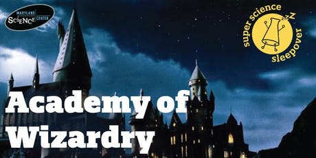 Super Science Sleepover: The Academy of Wizardry tickets