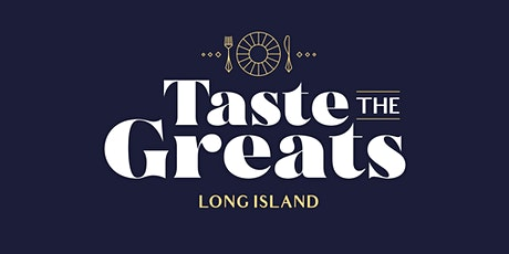 Taste the Greats - Long Island tickets