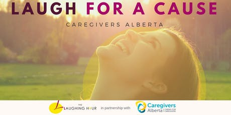 LAUGH for a Cause: Caregivers Alberta  tickets