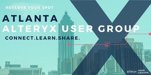 Atlanta Alteryx User Group Q3 2019 Meeting