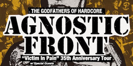 "Agnostic Front - ""Victim In Pain"" 35th Anniversary Tour tickets"