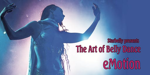 Starbelly presents The Art of Belly Dance: eMotion