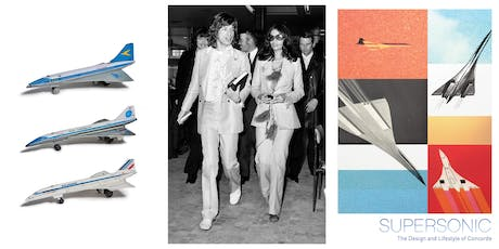 Supersonic: The Design and Lifestyle of Concorde tickets