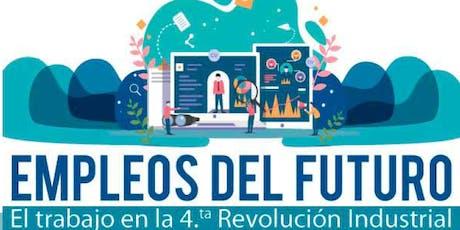 Empleos del Futuro: El trabajo en la 4ta Revolución Industrial entradas
