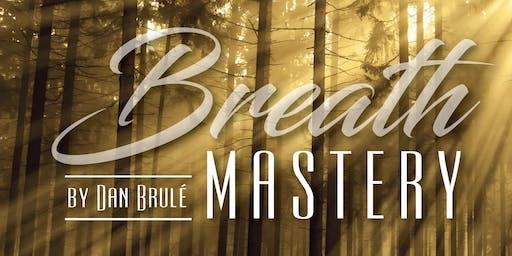 Breath Mastery By Dan Brulé 1 day  Special Event in Breathwork