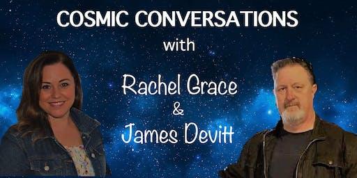 COSMIC CONVERSATIONS with Rachel Grace & James Devitt