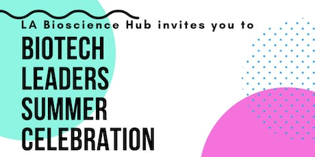 Biotech Leaders Academy Summer Celebration tickets