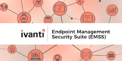 Ivanti Endpoint Management & Security Suite (EMSS) Upgrade Training