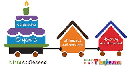 New Mexico Appleseed 10th Anniversary and Parade of Playhouses tickets