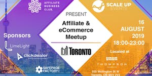Toronto Affiliate & eCommerce Meetup by ABC & ScaleUp...