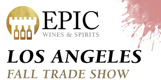 Epic Wines & Spirits Los Angeles Fall Trade Show 2019