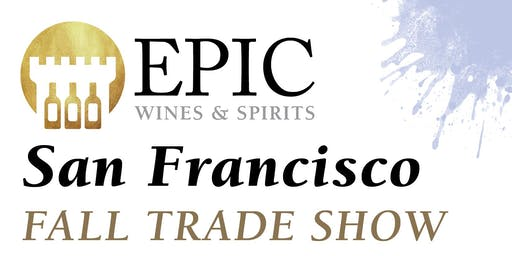 Epic Wines & Spirits San Francisco Fall Trade Show 2019