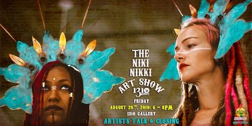 Artists Talk & Closing of The Niki Nikki Art Show
