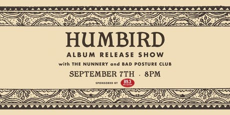 "Humbird ""Pharmakon"" Album Release with The Nunnery & Bad Posture Club tickets"