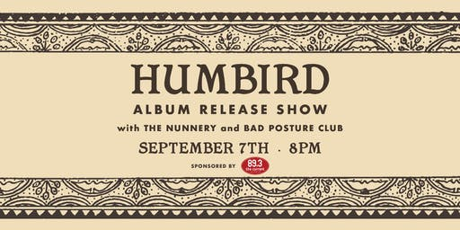 "Humbird ""Pharmakon"" Album Release with The Nunnery & Bad Posture Club"