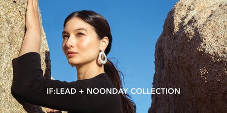 IF:Lead + Noonday Collection Curious World Changers Lunch tickets