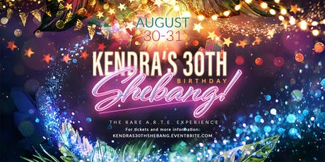Kendra's 30th Shebang! MANSION POOL PARTY -The RARE A.R.T.E. Experience tickets