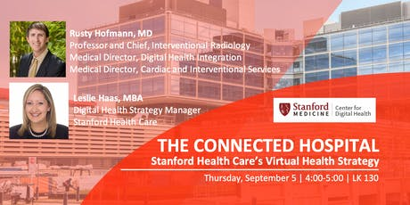 The Connected Hospital: Stanford Health Care's Virtual Health Strategy tickets
