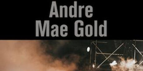 Andre Mae Gold tickets