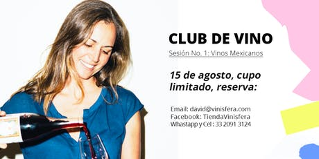 Club de Vino Vinísfera, Sesión No. 1: Vinos Mexicanos. boletos