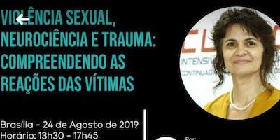 Violência sexual, neurociência e trauma: compreendendo as reações das vítimas