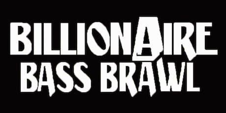 Billionaire Bass Brawl Round 2 tickets