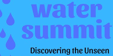Water Summit: Discovering the unseen