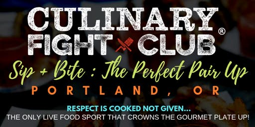 Culinary Fight Club - PORTLAND:  Sip+Bite - The Perfect Pair Up