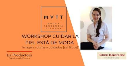 MYTT - WORKSHOP CUIDAR LA PIEL ESTÁ DE MODA tickets