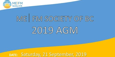 ME|FM Society of BC - 2019 AGM   -  In person & Livestream tickets