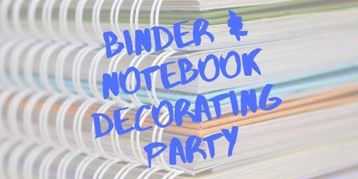 Binder & Notebook Decorating Party (Grades 6-12)