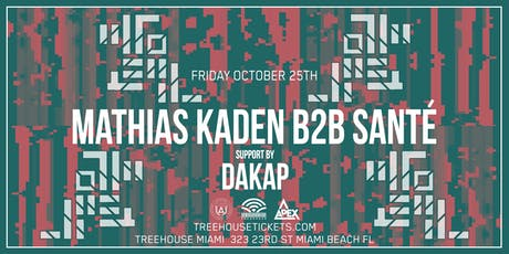 Mathias Kaden b2b Sante @ Treehouse Miami