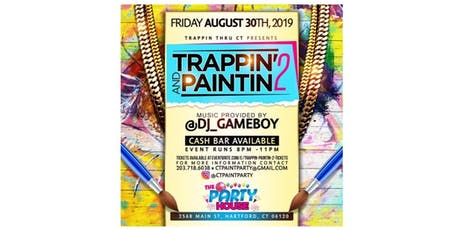 Trappin & Paintin 2 tickets