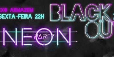 Neon Party #27 BLACKOUT 2.0 - 9 de Agosto no Complexo Armazém