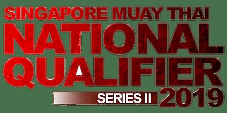 Singapore MuayThai National Qualifier 2019 Series tickets