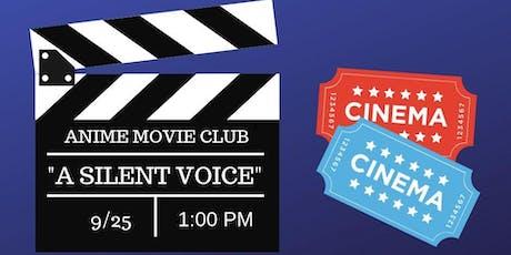 "Anime Movie Club- ""A Silent Voice"" (Grades 6-12) tickets"