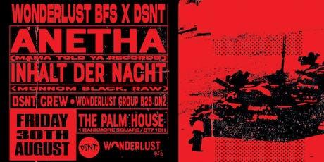 Wonderlust BFS x DSNT w/ Anetha & Inhalt Der Nacht tickets