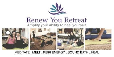RENEW YOU + SOUND BATH: A Mindful MELT Reiki Retreat
