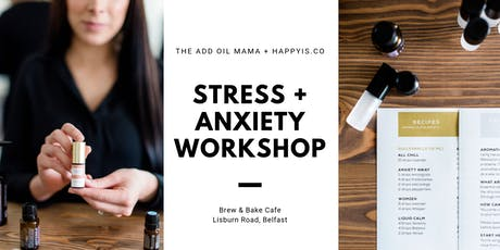 Stress + Anxiety Workshop - Belfast tickets