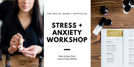 Stress + Anxiety Workshop - Belfast