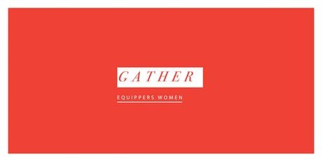 Equippers Women - GATHER tickets